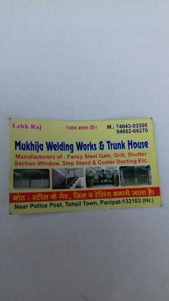 MUKHIJA WELDING WORKS AND TRUNK HOUSE
